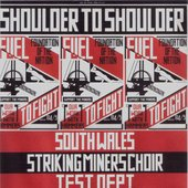 Test Dept & The South Wales Striking Miners Choir
