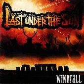 Last Under The Sun - Windfall