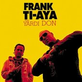Frank Ti-Aya Feat. Yardi Don