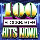 100 Blockbuster Hits Now!