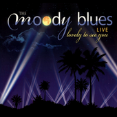The Moody Blues - Lovely To See You: Live