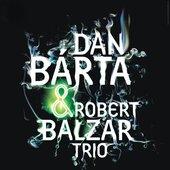 Dan Barta & Robert Balzar Trio