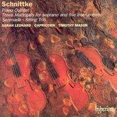Schnittke: Piano Quintet / 3 Madirgals / Serenade / String Trio