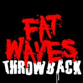 Fat Waves