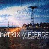 Matrix & Fierce