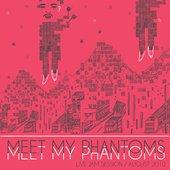 Meet My Phantoms