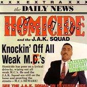 Homicide & The JAK Squad