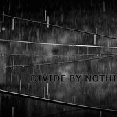 Divide By Nothing