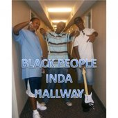 Black People Inda Hallway