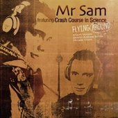 Mr Sam feat. Crash Course in Science