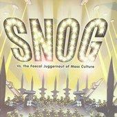 Snog Vs. The Faecal Juggernaut Of Mass Culture