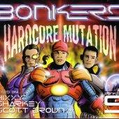 Bonkers 9: Hardcore Mutation (disc 3) (Mixed by Scott Brown)