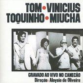 Tom, Vinícius, Miúcha E Toquinho