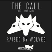 Raized By Wolves - The Call feat. Tom Smith