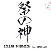 CLUB PRINCE feat IKECHAN