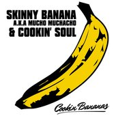 Cookin Bananas (Mucho Muchacho x Cookin Soul)