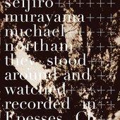 Seijiro Murayama, Michael Northam