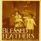 Blessed Feathers - From The Mouths Of The Middle Class