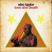 "Ebo Taylor and Afrobeat Academy ""Love and Death\"""