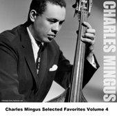 Charles Mingus Selected Favorites Volume 4