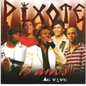 Pixote 15 Anos By Comunidade DVD - Samba & Pagode
