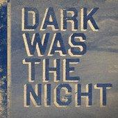 V.A. Dark Was The Night
