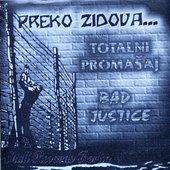 totalni promašaj - bad justice split album.