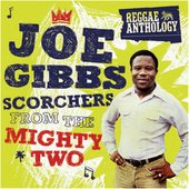 Reggae Anthology: Joe Gibbs - Scorchers From The Mighty Two