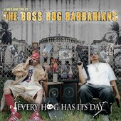J-Zone & Celph Titled Are... The Boss Hog Barbarians: Every Hog Has Its Day