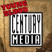 Young Blood (Century Media Presents)