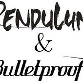Pendulum & Bulletproof