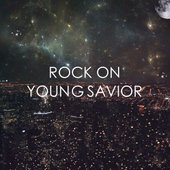 Rock On Young Savior