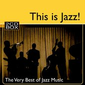 This is Jazz! (The Very Best of Jazz Music)