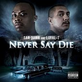 San Quinn & Loyal-T