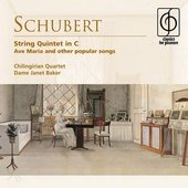 Schubert: String Quintet in C . Ave Maria and other popular songs
