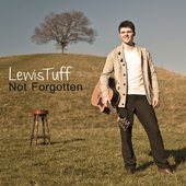 Lewis Tuff - Not Forgotten