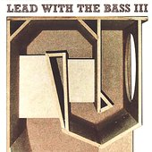 Lead With The Bass III