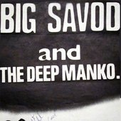 Big Savod & The Deep Manko