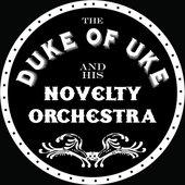 The Duke of Uke and his Novelty Orchestra