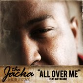 """The Jacka \""""All Over Me\"""""""