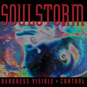 Soulstorm - Darkness Visible + Control