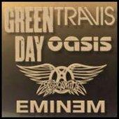 green day vs oasis, travis, aerosmith, eminem