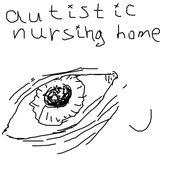 Autistic Nursing Home