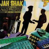 Jah Shaka meets Mad Professor