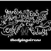 thedyingsirens - Our Times Our Feelings