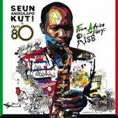 Seun Anikulapo Kuti & Egypt 80
