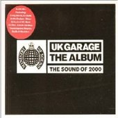 Ministry of Sound: UK Garage the Album (The Sound of 2000) (disc 1)