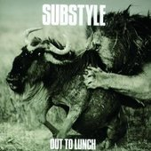 Substyle/ Out To Lunch