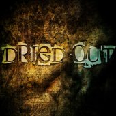 Dried Out