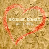 Reggae Songs We Love